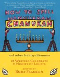 How to Spell Chanukah and Other Holiday Dilemmas